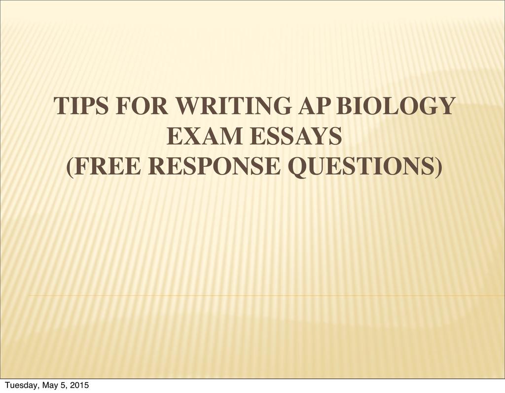 Tips For Writing AP Biology Exam Essays (Free Response