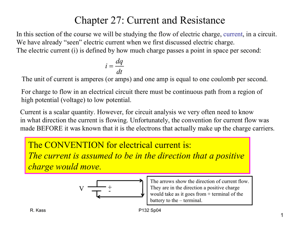 p132 lecture 1chapter 27 current and resistance in this section of the course we will be studying the flow of electric charge, current, in a circuit
