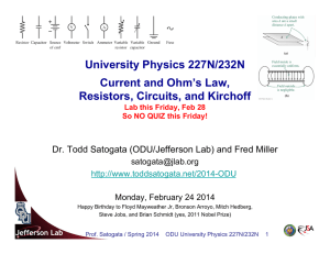 University Physics 227N/232N Current and Ohm`s Law, Resistors