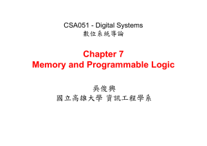 Ch7. Memory and Programmable Logic