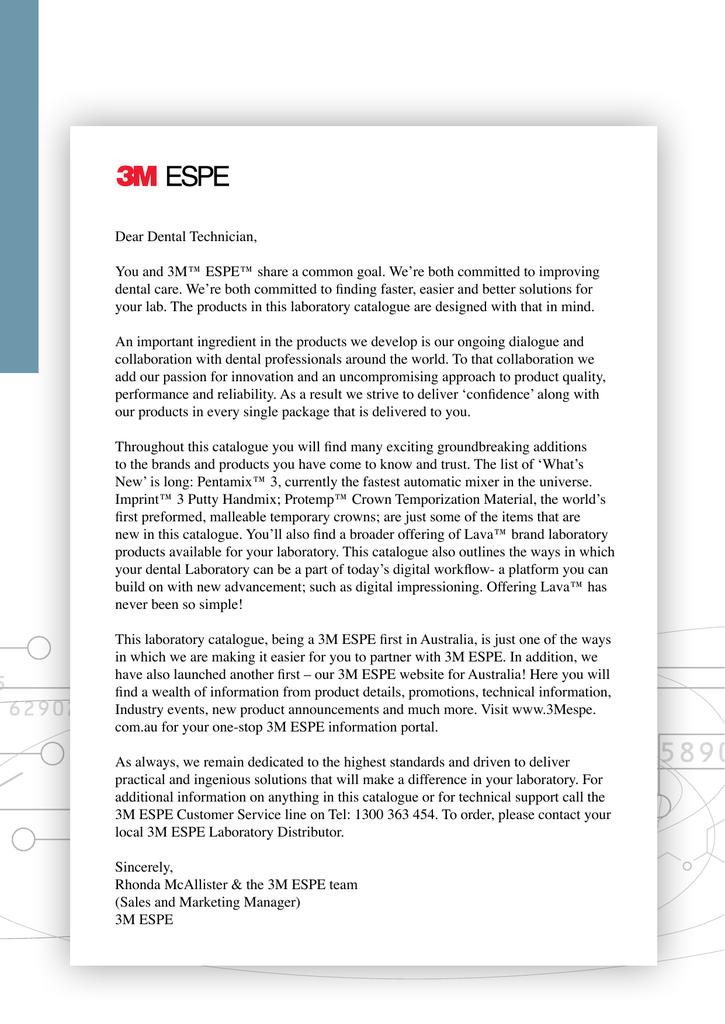 Dear Dental Technician, You and 3M™ ESPE™ share a common