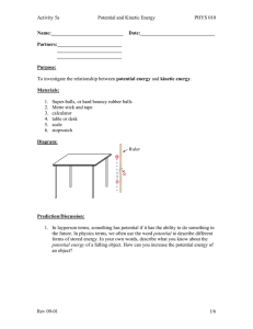 Activity 5a Potential and Kinetic Energy PHYS 010 Name: Date
