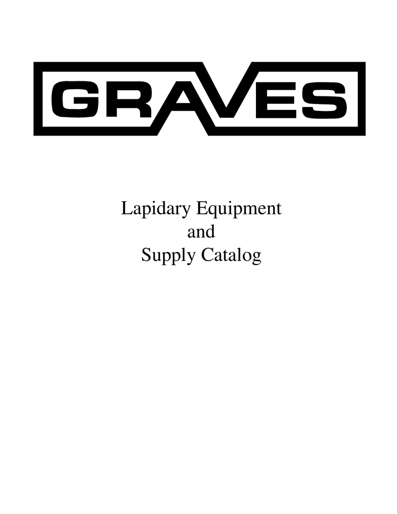 Lapidary Equipment and Supply Catalog