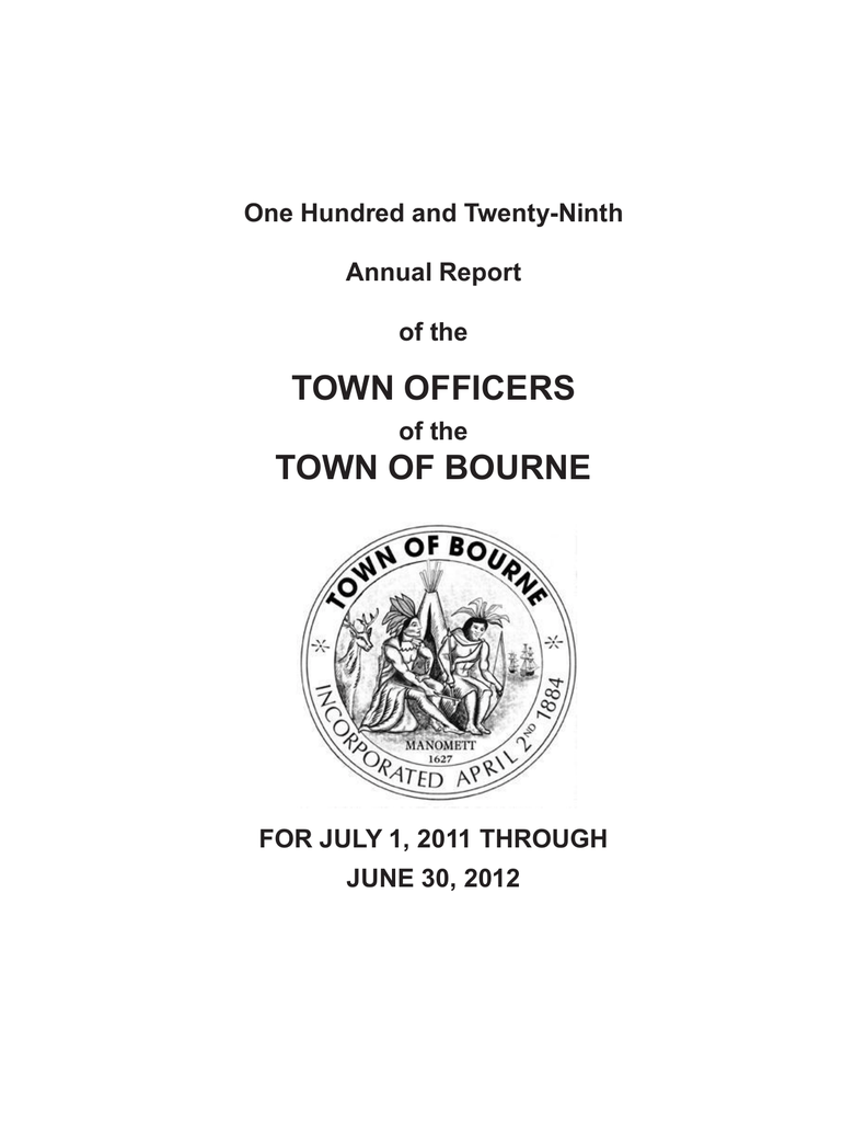 87bea9a323c3 One Hundred and Twenty-Ninth Annual Report of the TOWN OFFICERS of the TOWN  OF BOURNE FOR JULY 1