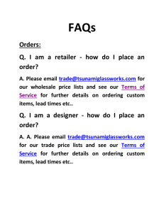 Orders: Q. I am a retailer - how do I place an order? Q. I am a