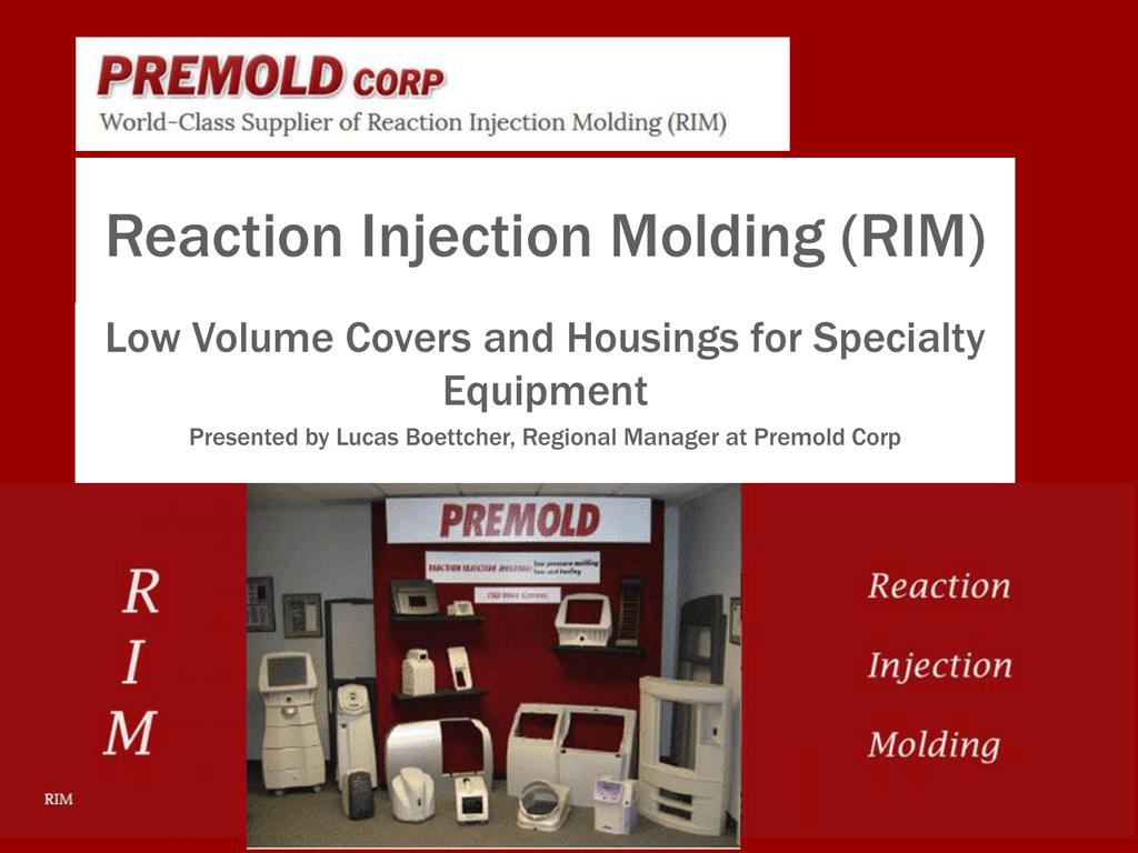 Reaction Injection Molding (RIM)