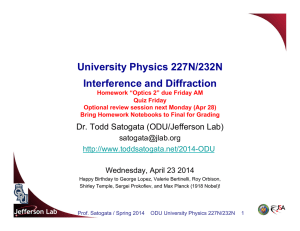 University Physics 227N/232N Interference and Diffraction