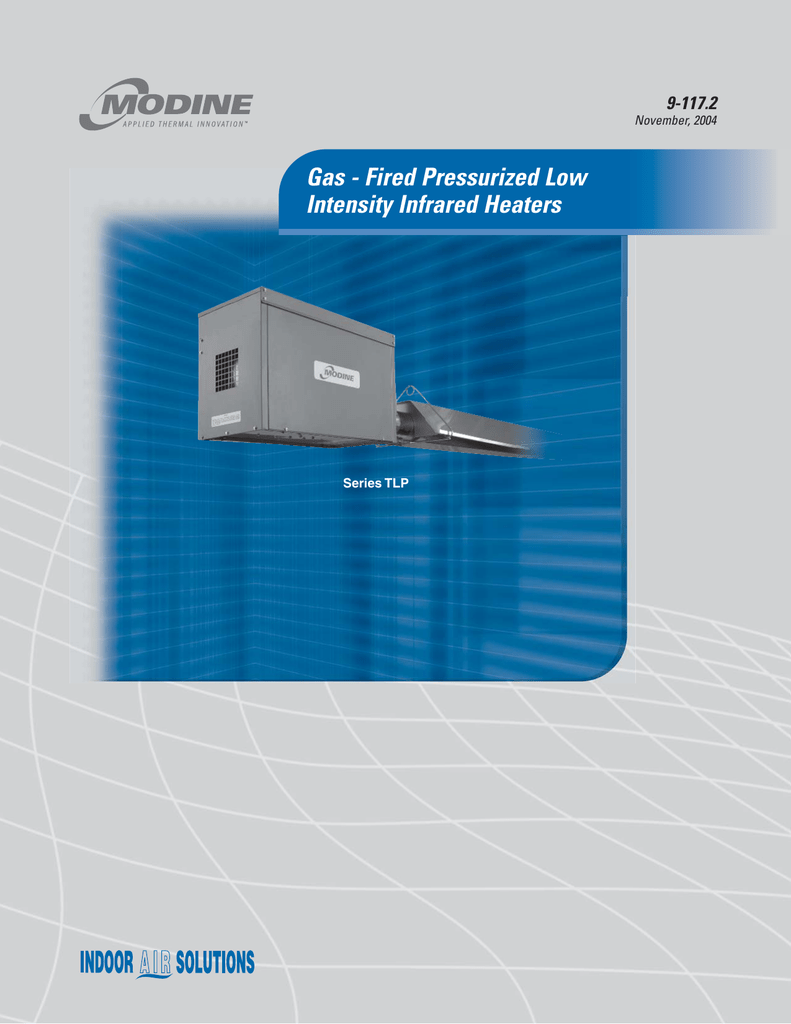 Gas - Fired Pressurized Low Intensity Infrared Heaters