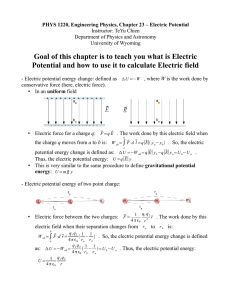 Goal of this chapter is to teach you what is Electric Potential and how