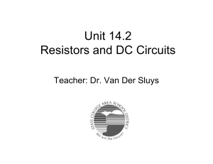 Unit 14.2 Resistors and DC Circuits