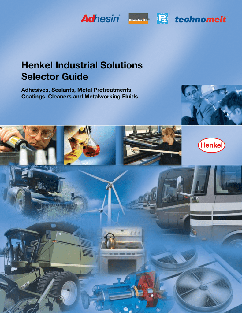 Henkel Industrial Solutions Selector Guide - Henkel
