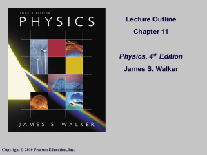 Lecture Outline Chapter 11 Physics, 4th Edition James S. Walker