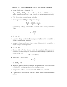 Chapter 19 - Electric Potential Energy and Electric Potential • Recap