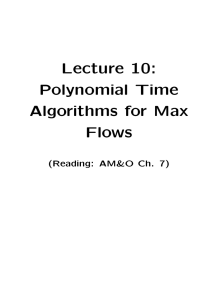 Lecture 10: Polynomial Time Algorithms for Max Flows