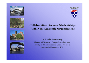 C ll b ti D t lSt d t hi Collaborative Doctoral Studentships With Non