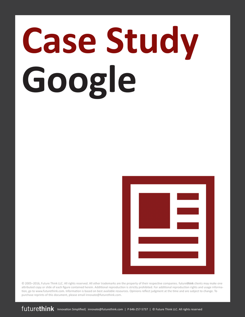 google case study Welcome to managing the digital enterprise®, an open educational site that surveys the many opportunities and challenges managers face in an increasingly digital world.