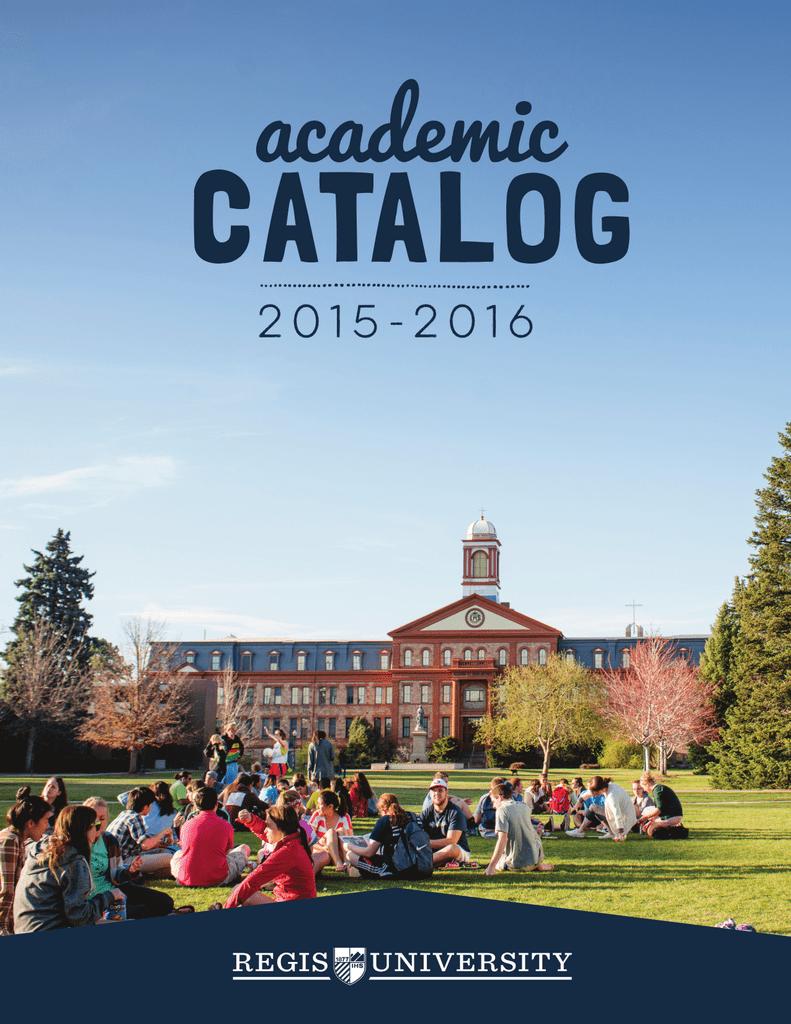 2015 2016 Regis University Catalog