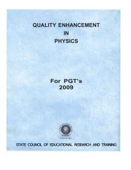 QUALITY ENHANCEMENT IN PHYSICS For PGT`s 2009