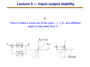 L5: Stability theory. Small gain theorem. Circle criteria. Passivity