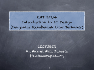 EMT 251/4 Introduction to IC Design