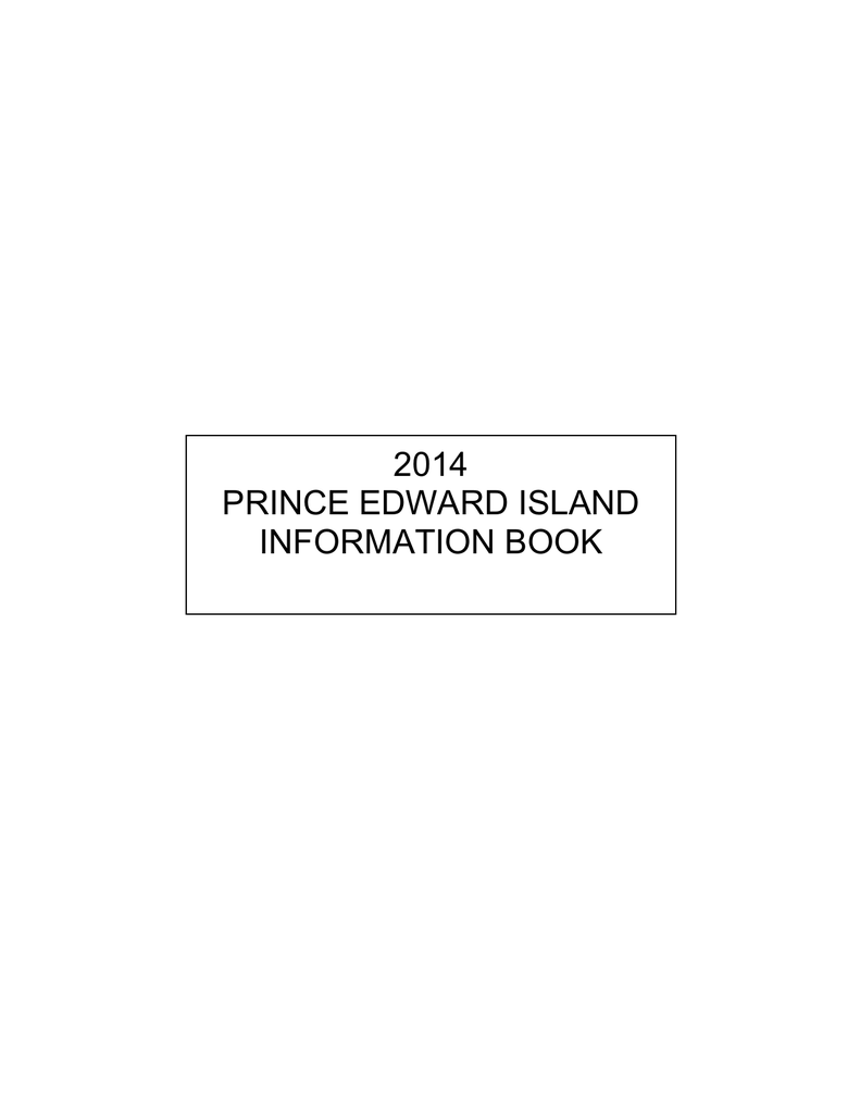 2014 PRINCE EDWARD ISLAND INFORMATION BOOK on
