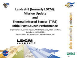 Landsat-8 (formerly LDCM): Mission Update and Thermal Infrared