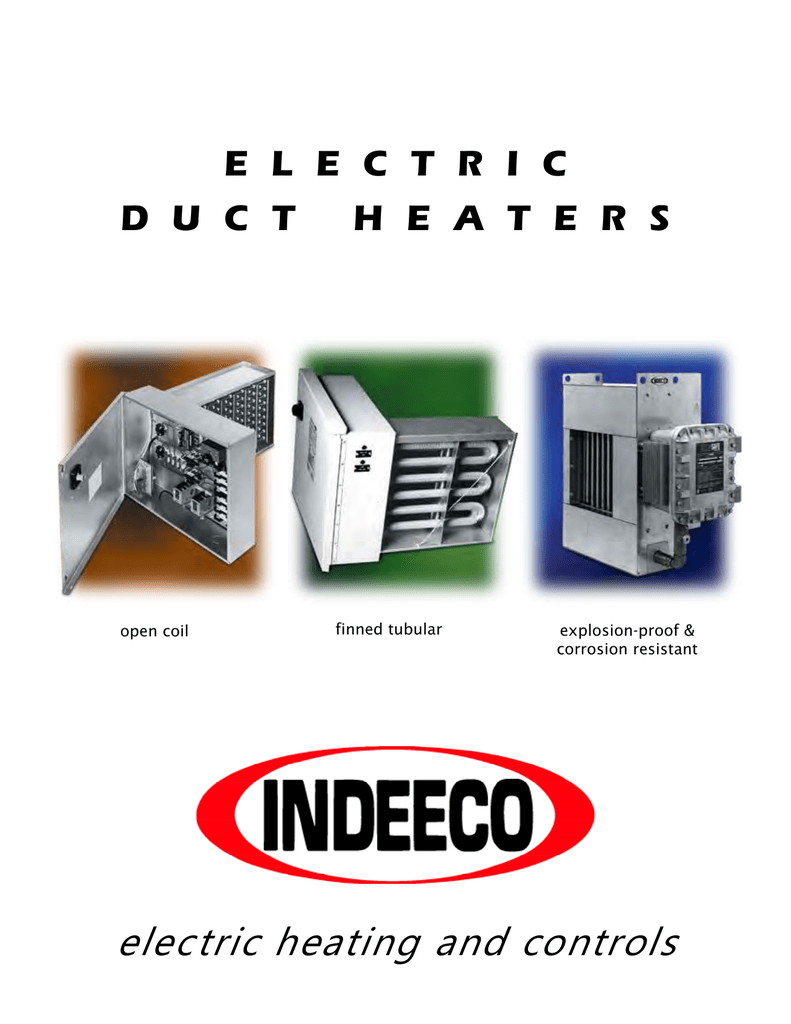 e l e c t r i c h e a t e r s d u c t open coil finned tubular  explosion-proof & corrosion resistant electric heating and controls  introduction indeeco