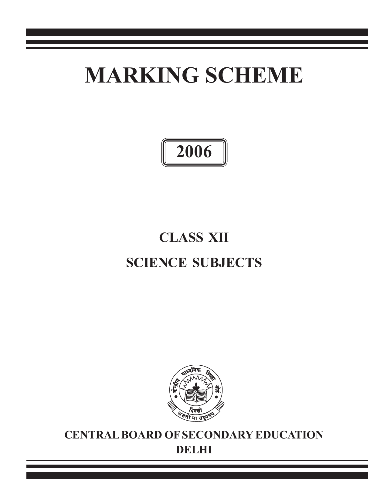 MARKING SCHEME 2006 CLASS XII SCIENCE SUBJECTS CENTRAL BOARD OF SECONDARY  EDUCATION DELHI MARKING SCHEME 2006 CLASS XII SCIENCE SUBJECTS CENTRAL  BOARD OF ...