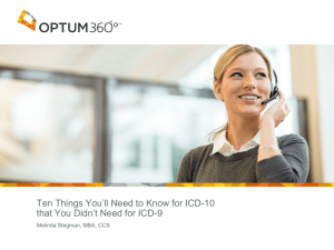 Ten Things You`ll Need to Know for ICD -10 that You