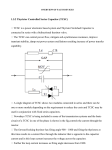 1.5.2 Thyristor Controlled Series Capacitor (TCSC) TCSC is a power
