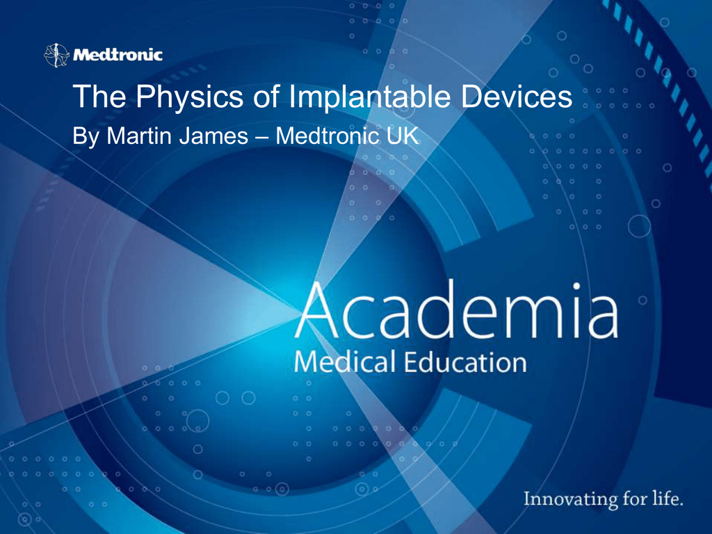 The Physics of Implantable Devices
