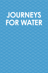 journeys for water - Safe Water Network