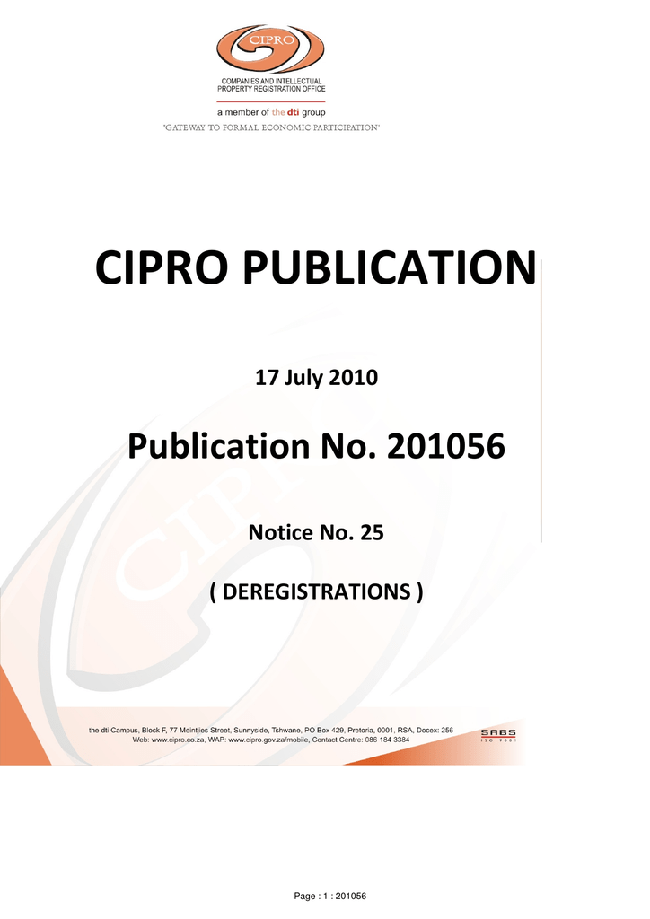 d26c4a75f04 CIPRO PUBLICATION 17 July 2010 Publication No. 201056 Notice No. 25 (  DEREGISTRATIONS ) Page   1   201056 DEPARTMENT OF TRADE AND INDUSTRY NOTICE  IN TERMS ...