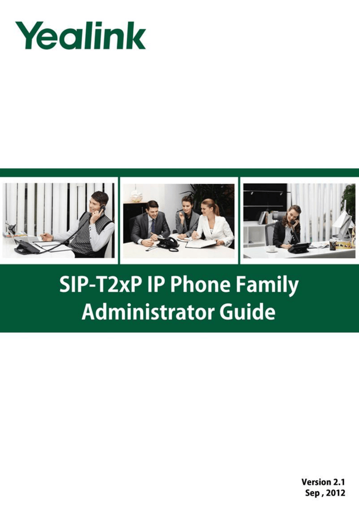 Yealink SIP-T2xP IP Phone Family Administrator Guide-V70