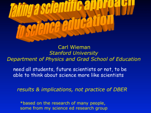 Carl Wieman Stanford University Department of Physics and Grad