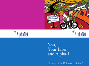 You, Your Liver and Alpha-1 - AlphaNet Big Fat Reference Guide
