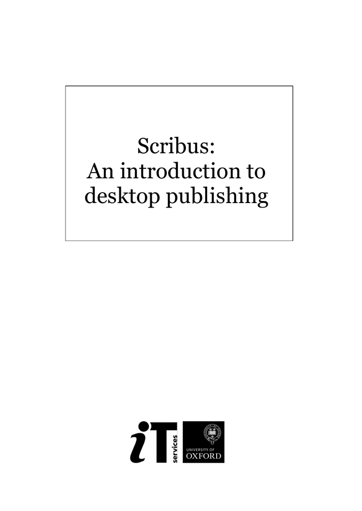 Scribus: An introduction to desktop publishing