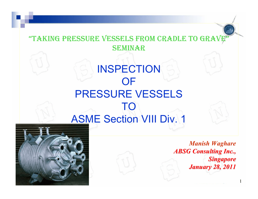 INSPECTION OF PRESSURE VESSELS TO ASME Section VIII Div  1