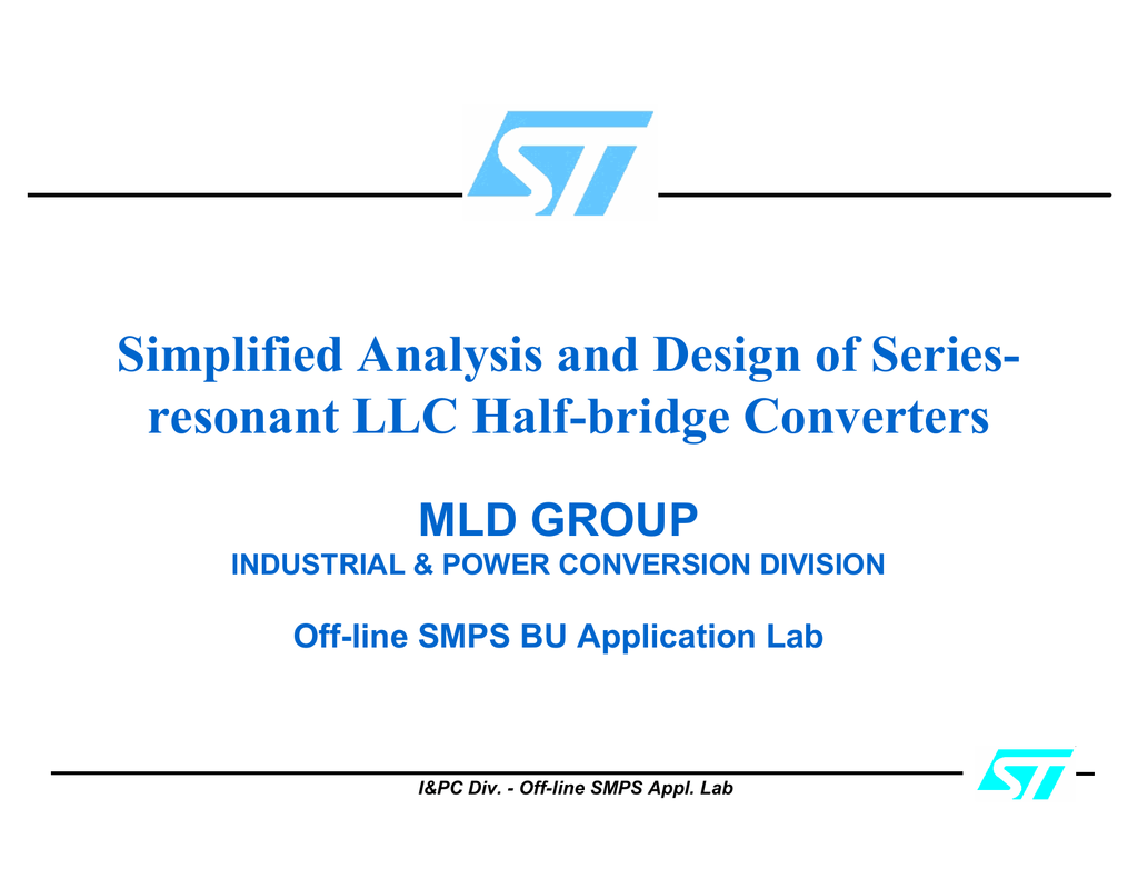 Simplified Analysis and Design of Series- resonant LLC Half