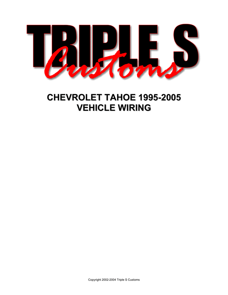 CHEVROLET TAHOE 1995-2005 VEHICLE WIRING on 95 chevy s10 power window wiring, g20 van power door lock wiring, 94 chevy 1500 door lock wiring, 96 chevy truck radio wiring, 1995 ford pick up power door lock wiring,