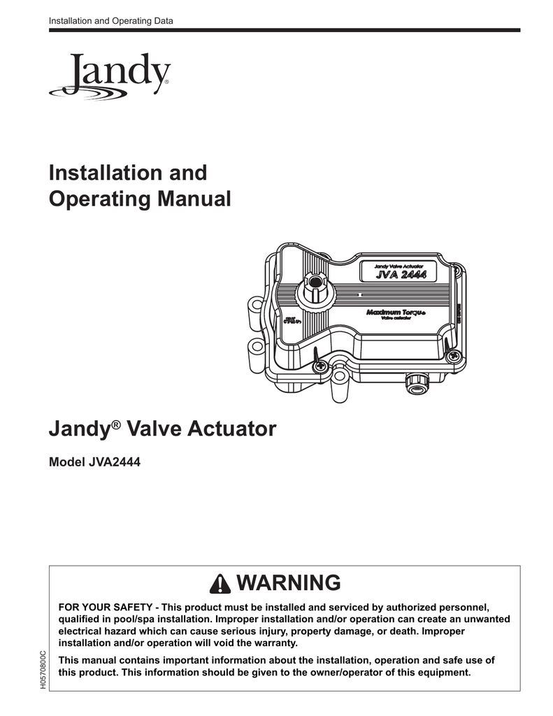 Installation and Operating Manual Jandy® Valve Actuator WARNING on