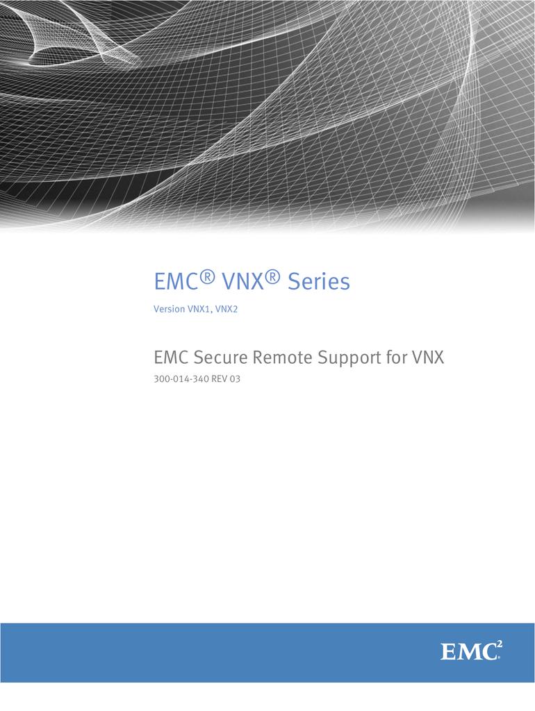 EMC® VNX® Series VNX1, VNX2 EMC Secure Remote Support for