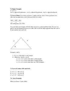 7.1 Right Triangles a2 + b2 = c2 sin θ = opposite/hypotenuse cos θ