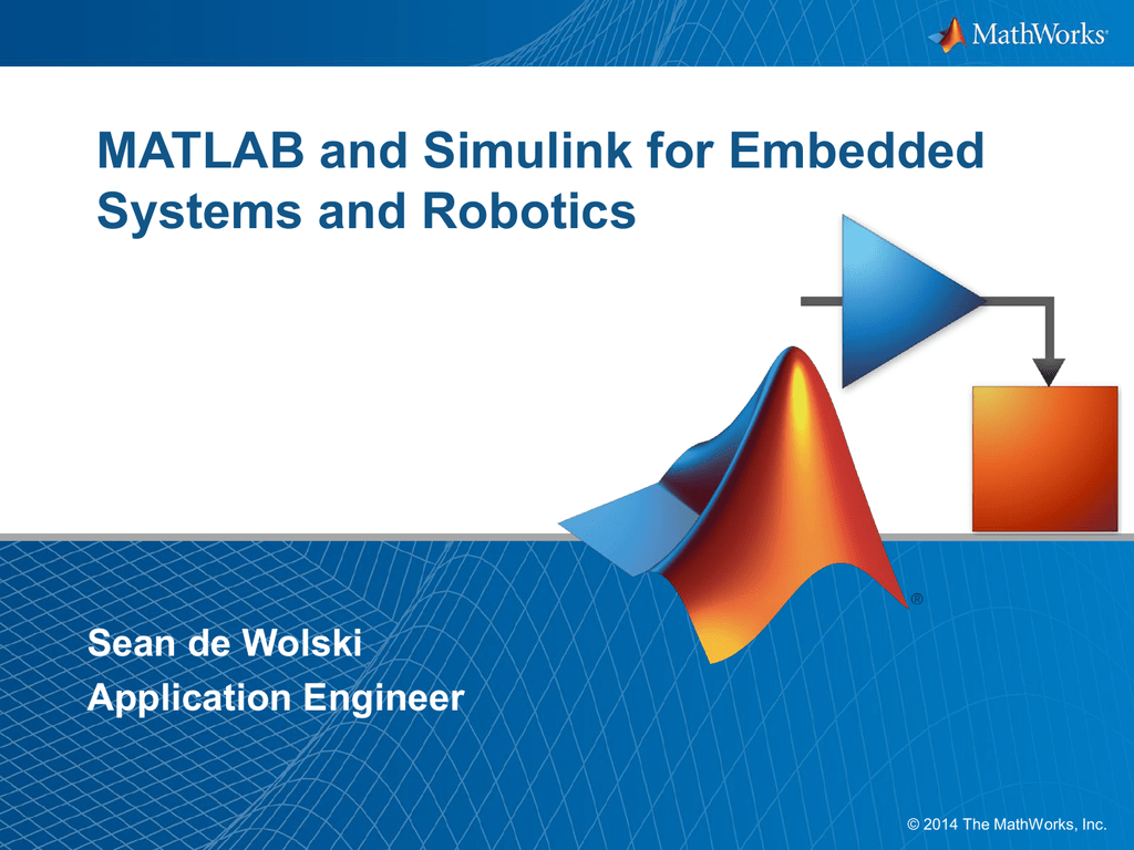MATLAB and Simulink for Embedded Systems and Robotics