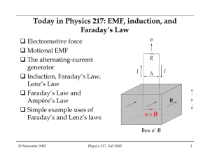 Today in Physics 217: EMF, induction, and Faraday`s Law