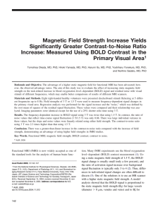 Magnetic Field Strength Increase Yields Significantly Greater