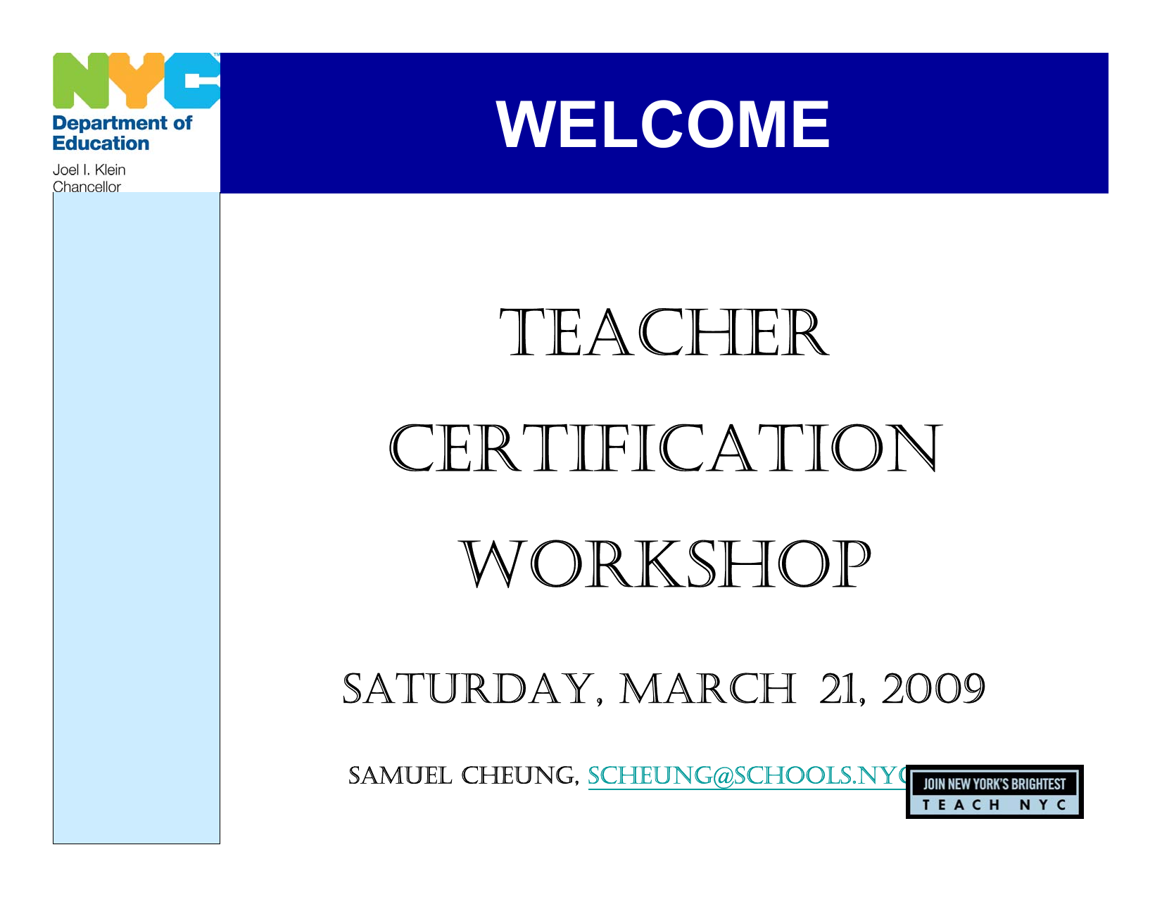The Road To New York State Certification