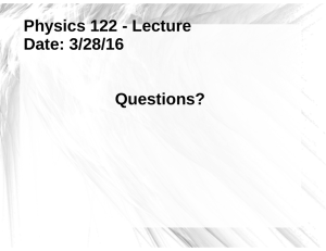 Class Notes 3/28/16 - Physics Internal Website