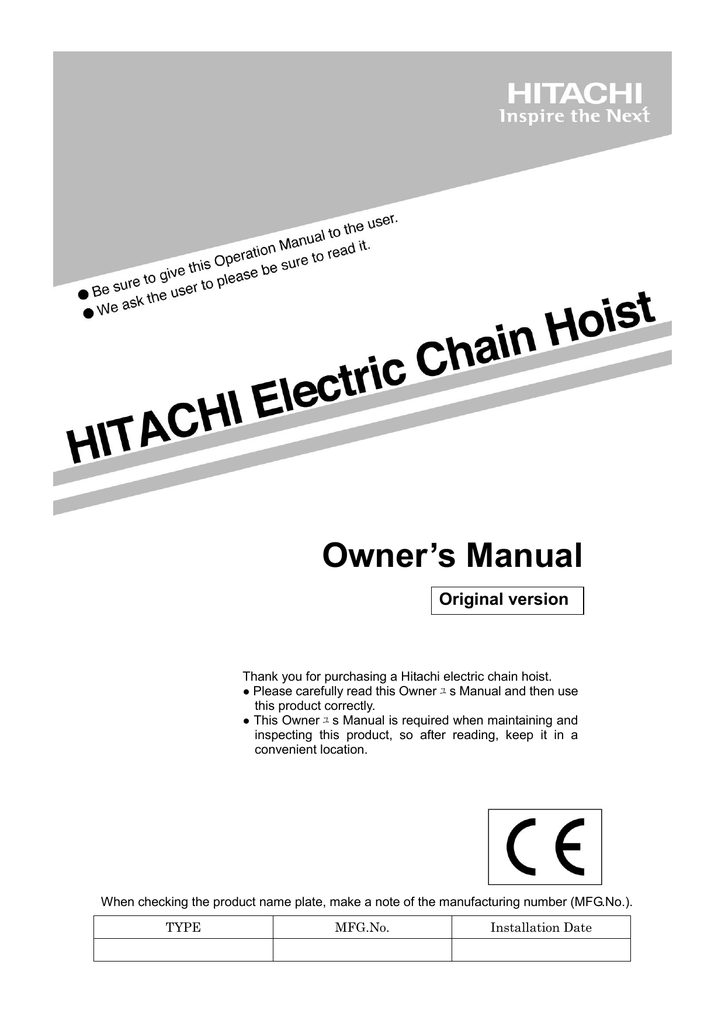 owner's manual original version thank you for purchasing a hitachi electric  chain hoist  ○ please carefully read this owner ユ s manual and then use  this