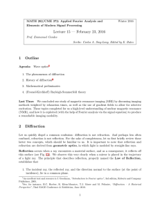 Lecture 15 — February 23, 2016 1 Outline 2 Diffraction